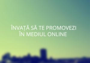 Cum sa te promovezi in mediul online?